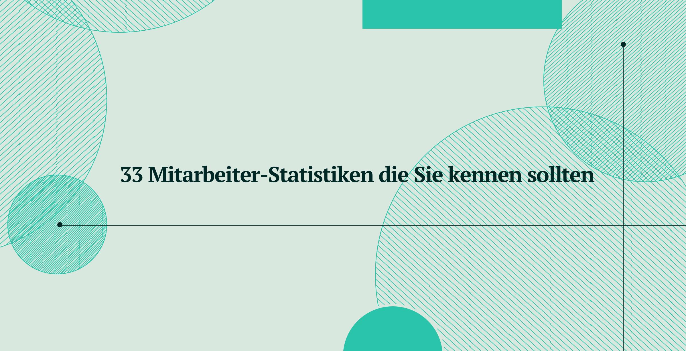 33 Mitarbeiter-Statistiken, die Sie in 2021 kennen sollten