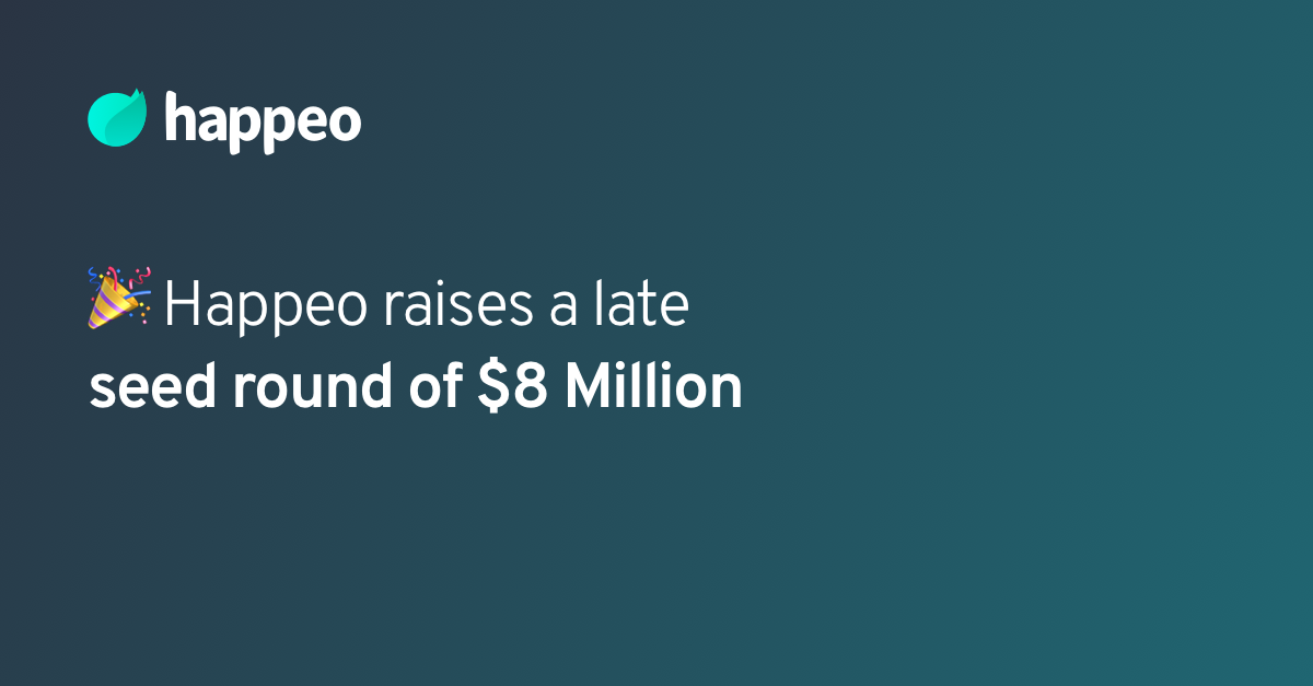 Press Release: Happeo, the all-in-one digital workplace platform has raised a late seed round of $8 Million –